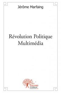 Révolution Politique Multimédia