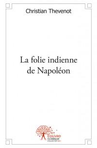 La folie indienne de Napoléon