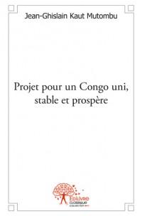 Projet pour un Congo uni, stable et prospère