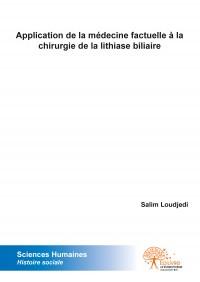 Application de la médecine factuelle à la chirurgie de la lithiase biliaire