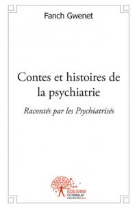 Contes et histoires de la psychiatrie