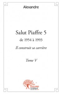 Salut Piaffre - Tome 5