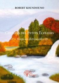 CHEMINS DES PETITS ÉCOLIERS         II – Temps des Retrouvailles (2)