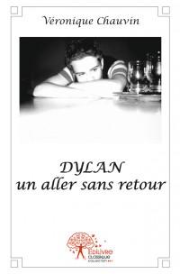 Dylan un aller sans retour