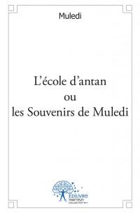 L'école d'antan ou les Souvenirs de Muledi