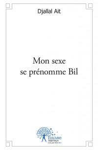 Mon sexe se prénomme Bil