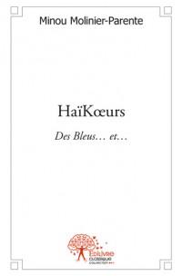 HaïKœurs - Des Bleus… et…