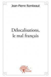 Délocalisations, le mal français