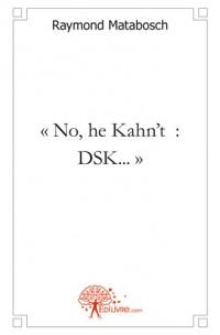 «No, he Kahn't : DSK...»