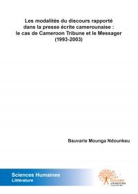 Les modalités du discours rapporté dans la presse écrite camerounaise : le cas de Cameroon Tribune et le Messager (1993-2003)