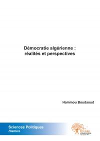 Démocratie algérienne : réalités et perspectives