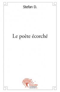 Le poète écorché