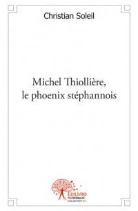 Michel Thiollière, le phoenix stéphanois