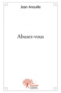 Abusez-vous