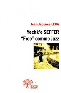 "Yochk'o Seffer, ""Free"" comme Jazz"