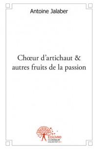 Chœur d'artichaut & autres fruits de la passion