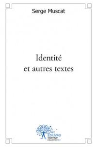 Identité et autres textes