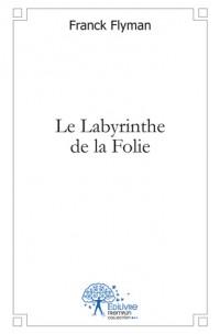 Le Labyrinthe de la Folie