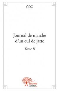 Journal de marche d'un cul de jatte - Tome II