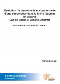 Évolution institutionnelle et contractuelle d'une coopérative dans la filière légumes en Albanie Cas de Lushnjë, Albanie centrale