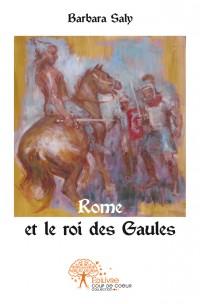 Rome et le roi des Gaules