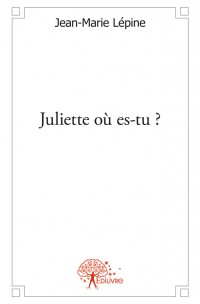 Juliette où es-tu ?