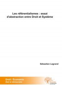 Les référentialismes : essai d'abstraction entre Droit et Système