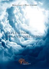 La plénitude de la vie chrétienne