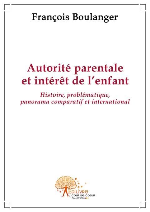L'autorité parentale en question. Françoise Dekeuwer ...