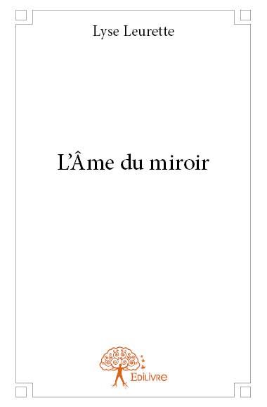 L me du miroir de lyse leurette for Miroir de l ame