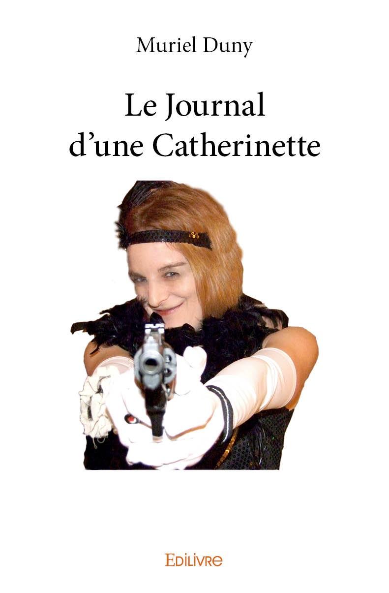 Le journal d 39 une catherinette de muriel duny - Le journal d eyragues ...